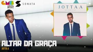 Jotta A - Altar da Graça