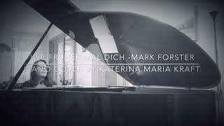 Mark Forster WIE FRÜHER MAL DICH(Piano Cover By Katerina Maria KRAFT)