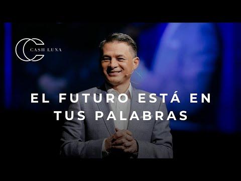 Pastor Cash Luna - El futuro esta en tus palabras | Casa de Dios