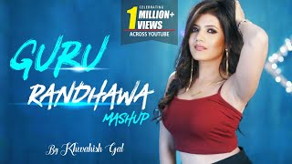 Guru Randhawa Mashup Songs   Slowly Slowly   High Rated   Female Version   Cover By Khwahish Gal