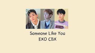 EXO-CBX (첸백시) - Someone Like You [Live 라이브 OST Part.1] Lyrics (Han/Eng)