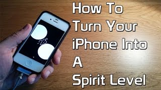 How To Turn Your iPhone Into A Spirit Level
