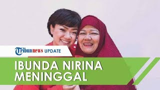 Kabar Duka Datang dari Nirina Zubir, sang Ibunda Meninggal Dunia, Ini Keterangan sang Asisten