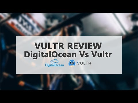 Vultr Review – DigitalOcean vs Vultr Cloud VPS Hosting