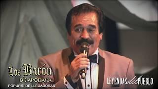 Los Baron De Apodaca - Popurri De Llegadoras