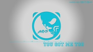 You Got Me Too by Kaliber - [2010s Pop Music]