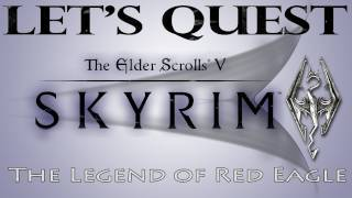 Let's Quest in Skyrim - The Legend of Red Eagle