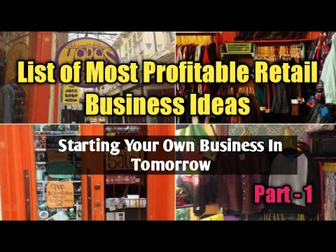 , title : 'List of Most Profitable Retail Business Ideas | Starting Your Own Business In Tomorrow | Part - 1