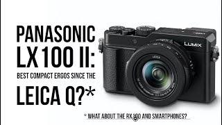 Panasonic LX 100 II: Best Compact Ergos Since the Leica Q?