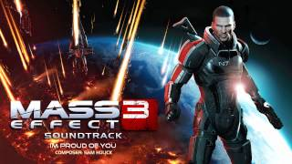 I'm Proud Of You - Mass Effect 3 Soundtrack