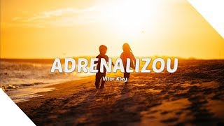 Vitor Kley   Adrenalizou (LetraLegendado)