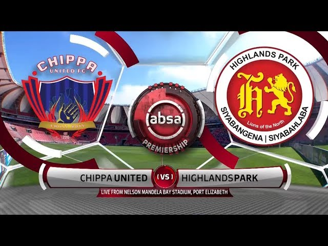 Absa Premiership 2018/19 | Chippa United vs Highlands Park