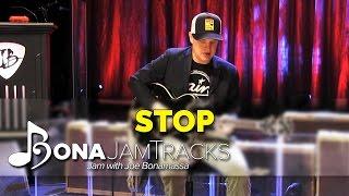"Bona Jam Tracks - ""Stop"" Official Joe Bonamassa Guitar Backing Track in B Minor"