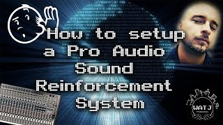 How to setup a Pro Audio Sound Reinforcement System