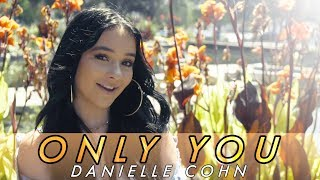 "Danielle Cohn   ""Only You"" Music Video"