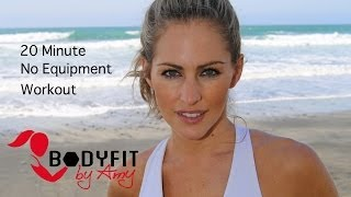 20 Minute No Equipment Workout For Fat Burning and Strengthening by BodyFit By Amy