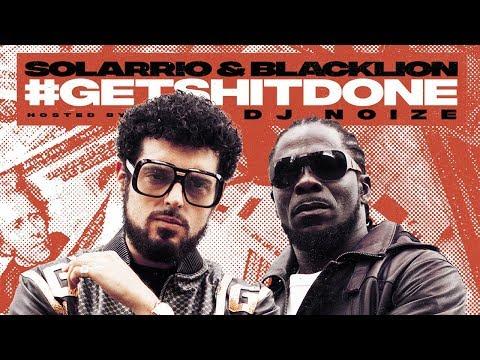 Solarrio & BlackLioN – #GetShitDone (Hosted by DJ Noize)  Rap  Afrobeat