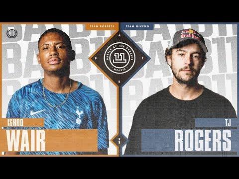 BATB 11   Ishod Wair vs. TJ Rogers - Round 1