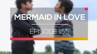 Mermaid In Love   Episode 155