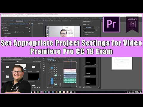 Premiere Pro CC 18 Exam - 2.1 Set Appropriate Project Settings for ...
