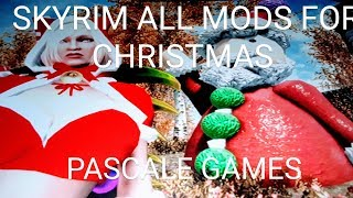 SKYRIM ALL MODS FOR CHRISTMAS !