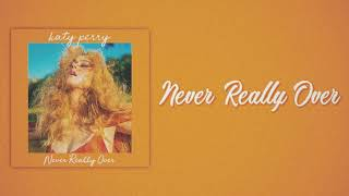 Katy Perry   Never Really Over (Slow Version)