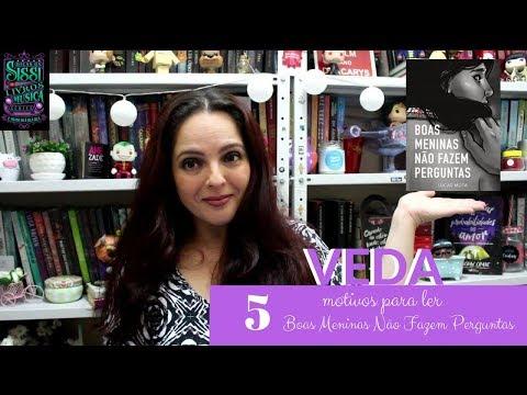 VEDA #01 - Boas Meninas Não Fazem Perguntas - Lucas Mota -Dicas da Sissi