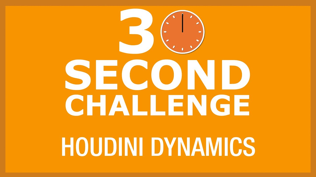 30 Second Challenge - Houdini Dynamics
