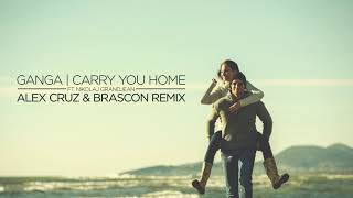 Carry You Home  - Ganga ft. Nikolaj Grandjean (Alex Cruz & Brascon remix)