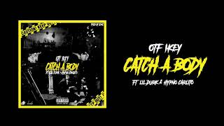 OTF Ikey - Catch A Body Ft. Lil Durk & Hypno Carlito (Official Audio)