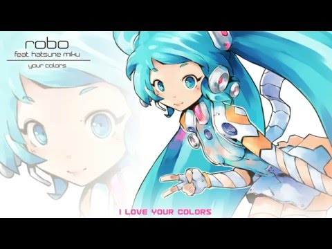 【Robo feat. 初音ミク】Your Colors【オリジナル曲】