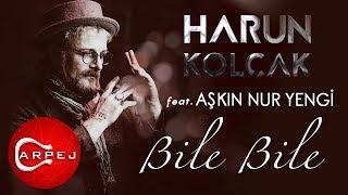 Harun Kolçak - Bile Bile (feat. Aşkın Nur Yengi) ( Official Audio )