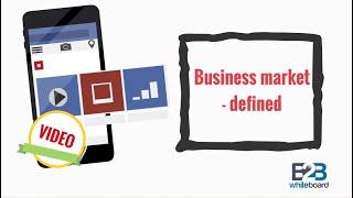 Business market - defined