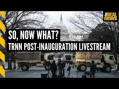 So, now what?: TRNN's Post-Inauguration Livestream