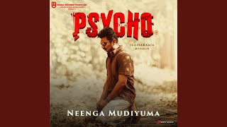"Neenga Mudiyuma (From ""Psycho (Tamil)"")"