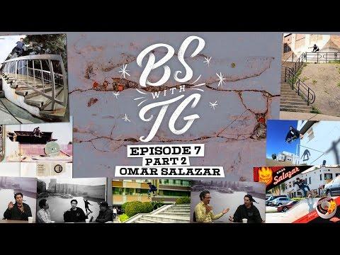 BS with TG : Omar Salazar Part 2
