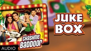 Jukebox - Full Songs - Chashme Baddoor