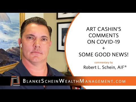 Art Cashin's comments on COVID-19 + Some Good News! - Commentary by Robert L. Schein