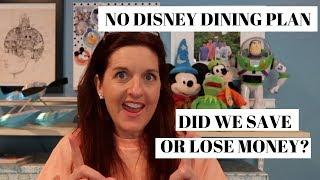 I Didnt Use The Disney Dining Plan - Did I Save Money?
