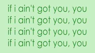 Jay Sean Ft. Drake - If I Aint Got You - LYRICS -