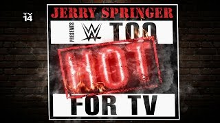 It's the best of the bizarre on Jerry Springer Presents WWE Too Hot for TV - tonight after SmackDown