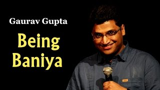 Being Baniya by Stand up comic Gaurav Gupta