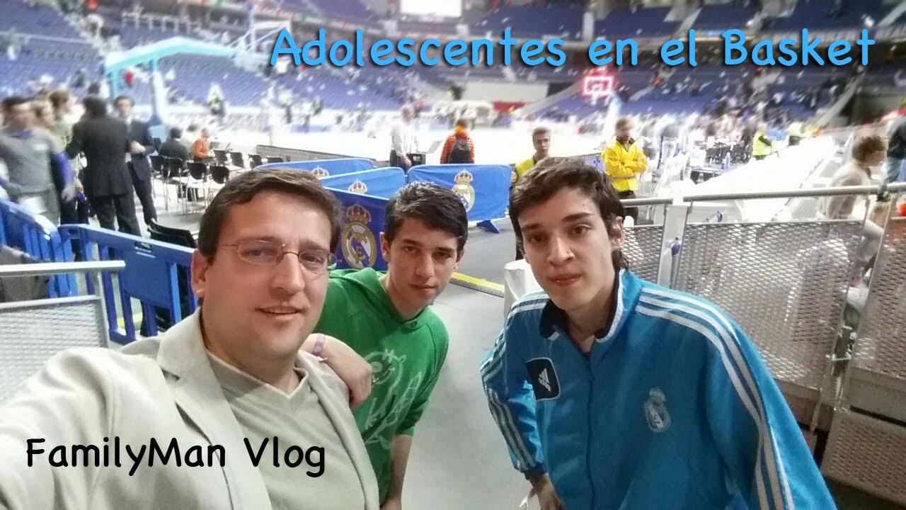 Adolescentes en el Basket - FamilyMan Vlog