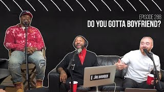 The Joe Budden Podcast - Do You Gotta Boyfriend?