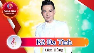 Lâm Hùng - KẺ ĐA TÌNH