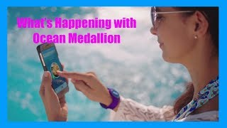 What's happening with Princess's Ocean Medallion