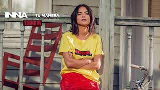 INNA   Tu Manera   Extended Mix