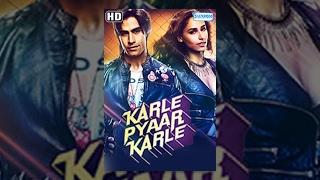 Karle Pyar Karle {2014}[HD] – Hindi Full Movie – Shiv Darshan – Hasleen Kaur – Hindi Romantic Film