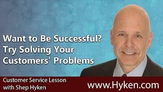 Focus on Solving Your Customer's Problems - CX Lesson