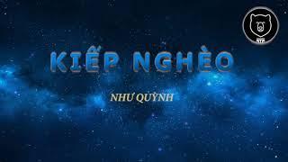 KIẾP NGHÈO   Như Quỳnh (Lyrics)